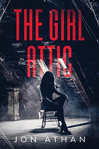 The Girl in the Attic by [Jon Athan]