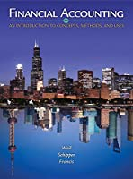 Financial Accounting: An Introduction to Concepts, Methods, and Uses
