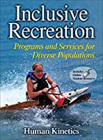 Inclusive Recreation: Programs and Services for Diverse Populations