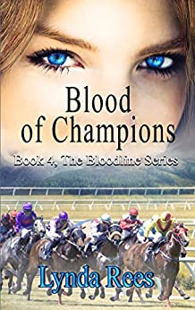 Blood of Champions (The Bloodline Series Book 4) by [Lynda Rees]