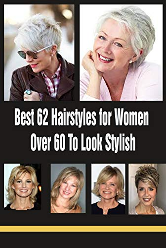 Best 62 Hairstyles for Women Over 60 To Look Stylish