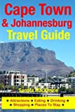 Cape Town & Johannesburg Travel Guide: Attractions, Eating, Drinking, Shopping & Places To Stay