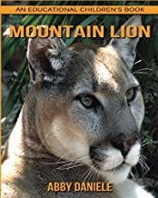 Mountain Lion! An Educational Children's Book about Mountain Lion with Fun Facts & Photos