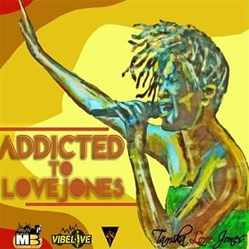 Addicted to Love Jones