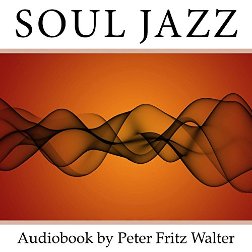 Soul Jazz: Recognizing and Realizing Your Soul Values audiobook cover art