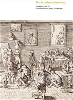 The Accademia Seminars: The Accademia di San Luca in Rome, c. 1590-1635 (Seminar Papers)