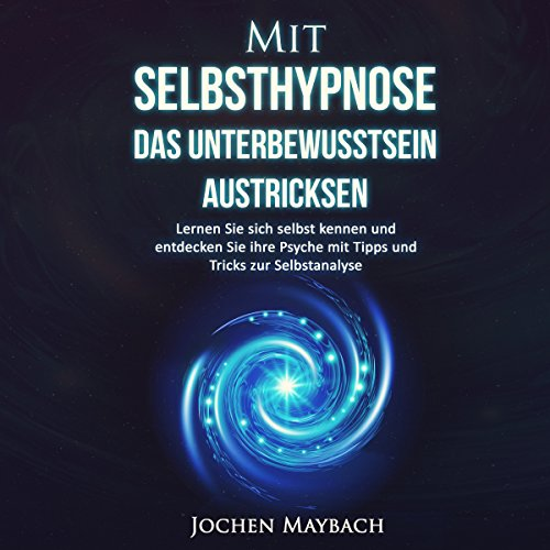 Mit Selbsthypnose das Unterbewusstsein austricksen [How to Outwit the Subsconscious] cover art