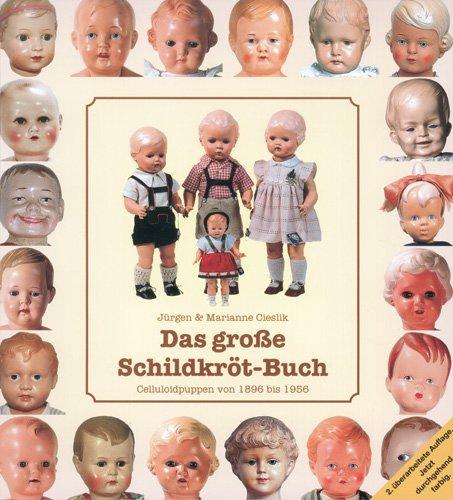 Das große Schildkrötbuch: Celluloid-Puppen von 1896 bis 1956