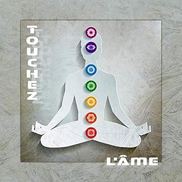 Touchez l'âme: Méditation tibétaine, Enseignements bouddhistes, Méditation Chakra, Mantra, Reiki, Pleine conscience, Concentration, Atteindre son nirvana, Amélioration de la santé