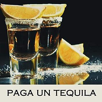 Paga Un Tequila