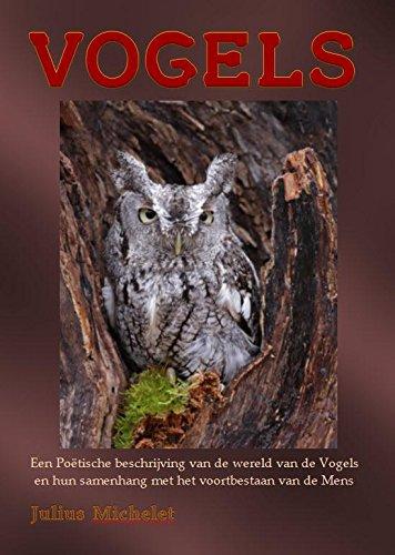 Vogels: een poëtische beschrijving van de wereld van de vogels en hun samenhang met het voortbestaan van de mens