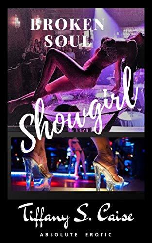 Showgirl - Broken Soul: bezaubernd , sinnlich, verdorben (Dark Romance)