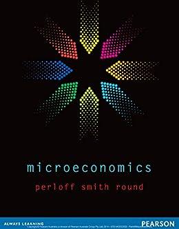 Microeconomics (Australian Edition eBook) by [Jeffrey Perloff, Rhonda Smith, David Round]