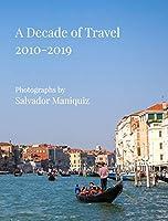 A Decade of Travel: 2010-2019 (Trade Edition)