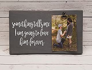 Something tells me I am going to love him forever Photo board, wood picture frame, photo holder with clip