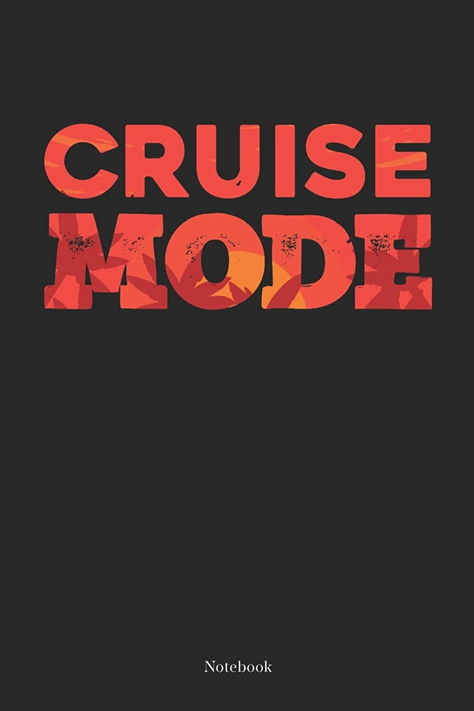Cruise Mode Notebook: Fun Cruising Notebook Journal Gift (6 x 9 -120  blank pages)