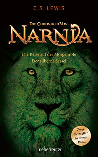 Die Reise auf der Morgenröte / Der silberne Sessel: Die Chroniken von Narnia Bd. 5 und 6