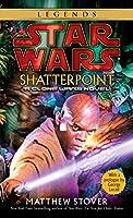 Shatterpoint: Star Wars Legends: A Clone Wars Novel (Star Wars - Legends)