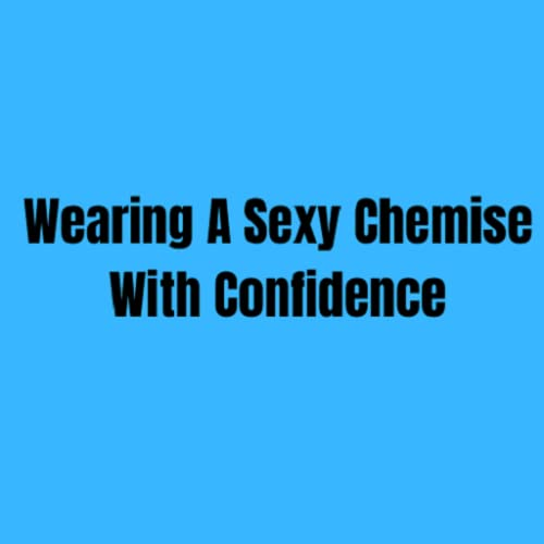 Mit Zuversicht ein sexy Hemd tragen
