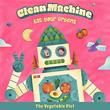 Clean Machine (Eat Your Greens)