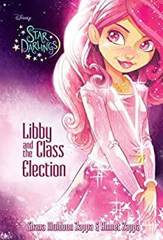 Star Darlings:Libby and the Class Election by [Ahmet Zappa, Disney Storybook Art Team]