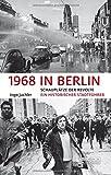 1968 in Berlin: Schauplätze der Revolte Ein historischer Stadtführer