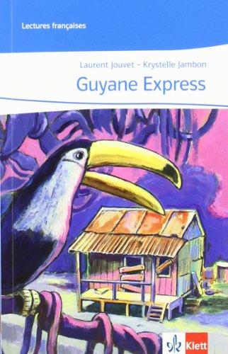 Guyane Express: Abgestimmt auf Tous ensemble Niveau A2-: Lecture graduée (Lectures françaises)