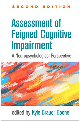 Assessment of Feigned Cognitive Impairment, Second Edition: A Neuropsychological Perspective