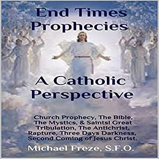 End Times Prophecies - A Catholic Perspective audiobook cover art