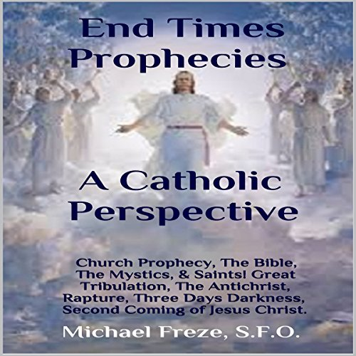 End Times Prophecies - A Catholic Perspective Titelbild