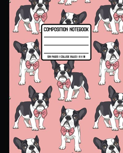 College Ruled Composition Notebook: Fashion Forward Frenchie Boys with Bow Ties. Blank Line Workbook Journal for Teens Kids Students Girls and for ... Class Notes. (French Bulldog Lovers Series)