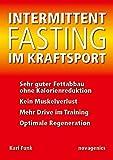 Intermittent Fasting im Kraftsport: Sehr guter Fettabbau ohne Kalorienreduktion, kein Muskelverlust,...