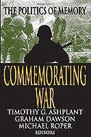 Commemorating War (Memory and Narrative)