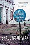 Shadows of War: Violence, Power, and International Profiteering in the Twenty-First Century (Volume 10) (California Series in Public Anthropology)