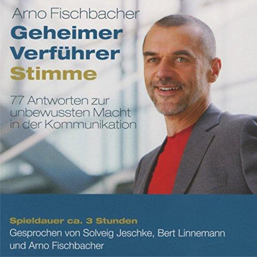Geheimer Verführer Stimme     Erfolgsfaktor Stimme              By:                                                                                                                                 Arno Fischbacher                               Narrated by:                                                                                                                                 Arno Fischbacher,                                                                                        Solveig Jeschke,                                                                                        Bert Linnemann                      Length: 2 hrs and 51 mins     Not rated yet     Overall 0.0