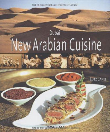 Dubai - New Arabian Cuisine. Deutsche Ausgabe