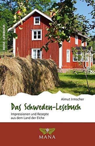 Das Schweden-Lesebuch: Impressionen und Rezepte aus dem Land der Elche (Reise-Lesebuch / Reiseführer für alle Sinne)