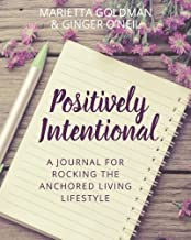 Positively Intentional: A Journal for Rocking the Anchored Living Lifestyle
