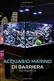 Acquario Marino di Barriera: Guida pratica