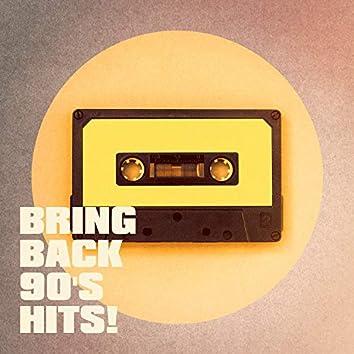 Bring Back 90's Hits!