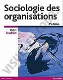 Sociologie des organisations - PEARSON (France) - 14/02/2007