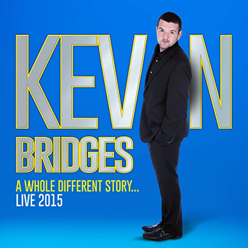 Kevin Bridges Live: A Whole Different Story audiobook cover art