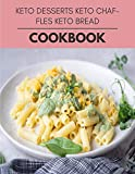 Keto Desserts Keto Chaffles Keto Bread Cookbook: Weekly Plans and Recipes to Lose Weight the Healthy Way, Anyone Can Cook Meal Prep Diet For Staying Healthy And Feeling Good