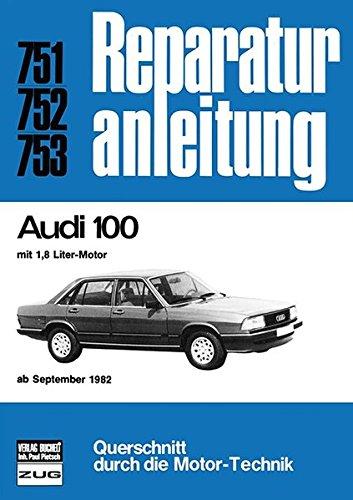 Audi 100: 1,6 Liter Motor ab September 1982 //Reprint der 10. Auflage 1984 (Reparaturanleitungen)