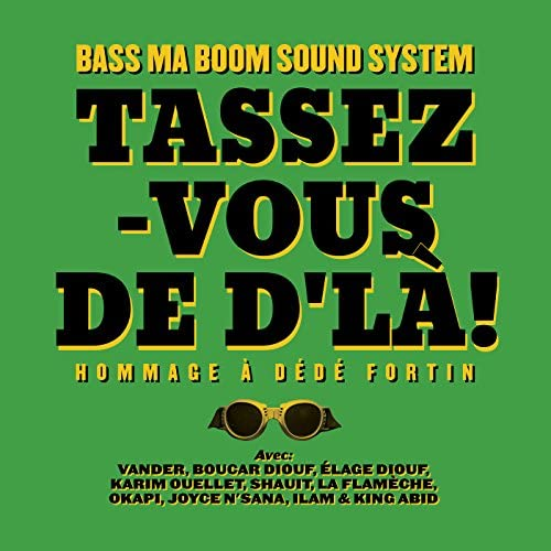 Bass Ma Boom Sound System feat. Vander, Boucar Diouf, Élage Diouf, Karim Ouellet, Shauit, La Flamèche, Okapi, Joyce N'sana, ILAM & King Abid