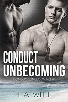 Conduct Unbecoming by [L.A. Witt]