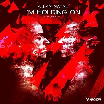 I'm Holding On (Instrumental)