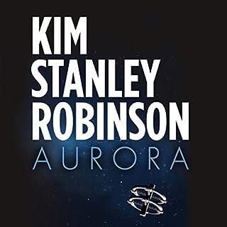 Aurora                   De :                                                                                                                                 Kim Stanley Robinson                               Lu par :                                                                                                                                 Ali Ahn                      Durée : 16 h et 56 min     2 notations     Global 4,5