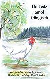 und edz amol frängisch: wie mer der Schnobl gaxn is Gedichdli von Maya Kandlbinder (German Edition)