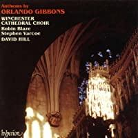 Anthems by Orlando Gibbons / Hill, Winchester Cathedral Choir